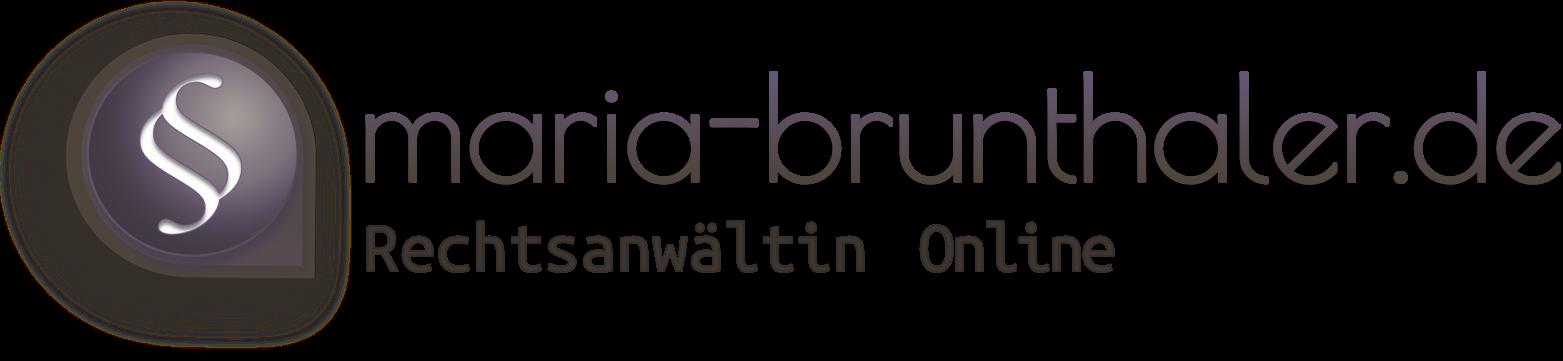Maria Brunthaler RECHTSANWÄLTIN                                         tel.: + 49 (0)2236 3310513  mail@maria-brunthaler.de Logo